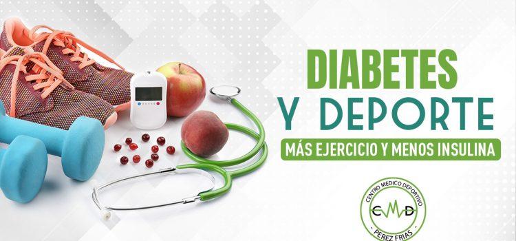 Diabetes y deporte ¡Más ejercicio y menos insulina!