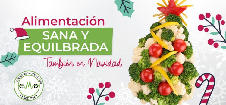 Alimentación sana y equilibrada también en Navidad